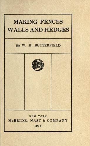Making fences, walls and hedges by William Harold Butterfield
