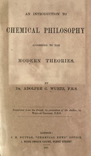 An introduction to chemical philosophy according to the modern theories.