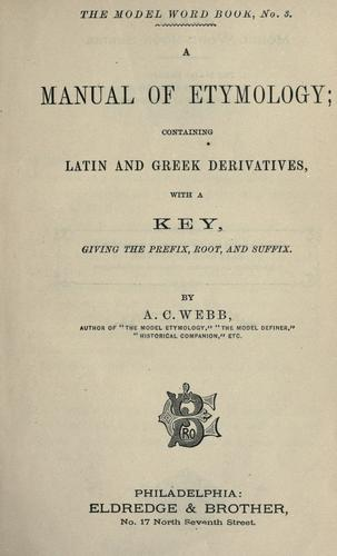 A manual of etymology by A. C. Webb