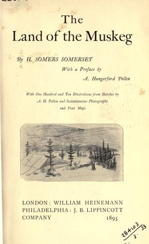 The land of the muskeg by H. Somers Somerset