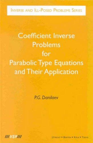 Coefficient inverse problems for parabolic type equations and their application by P. G. Danilaev