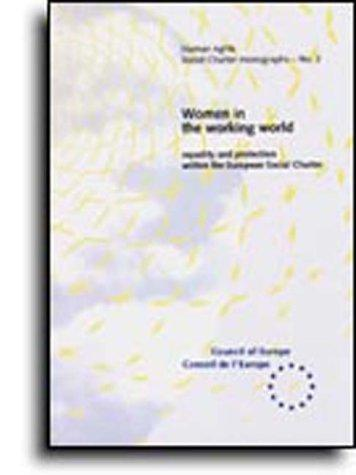 Women in the working world (Social Charter Monograph No. 2) (1995) by Council Of Europe