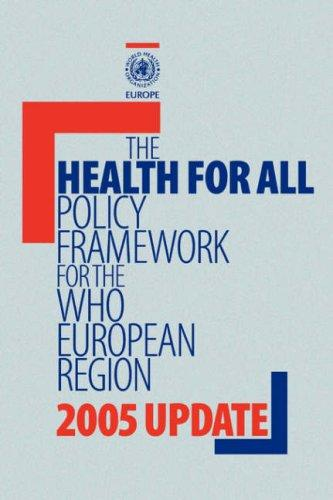 The health for all policy framework for the WHO European Region by
