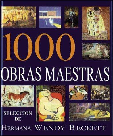 1000 Obras Maestras by Wendy Beckett