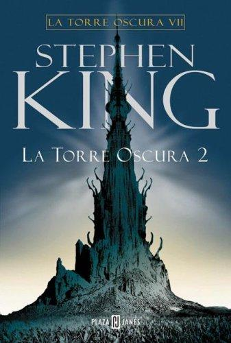 Torre Oscura VII, La - Tomo 2 by Stephen King