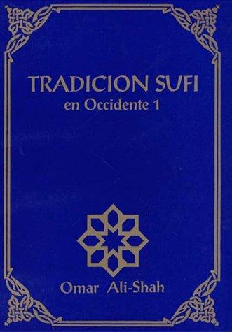 Tradicion Sufi en Occidente by Omar Ali-Shah